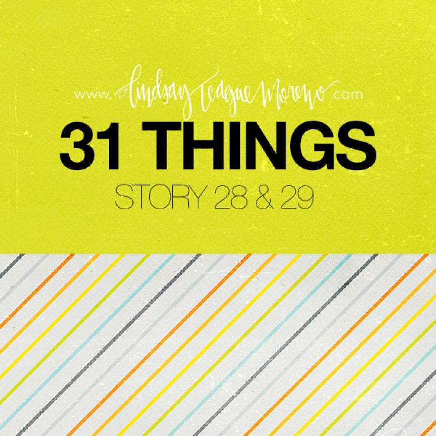 31 Things Day 28 & 29